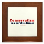 Conservatism is a curable disease - Framed Tile