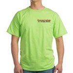 Conservatism is a curable disease -  Green T-Shirt