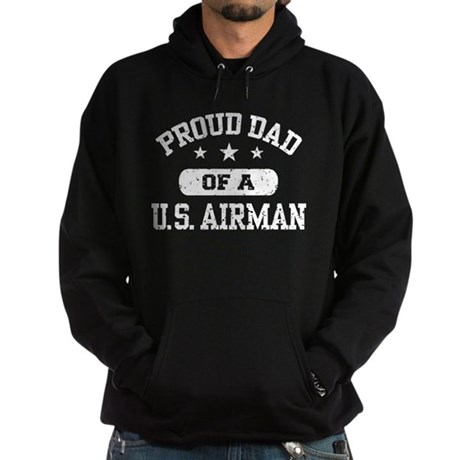 Proud Dad of a US Airman Hoodie (dark)