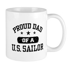 Proud Dad of a US Sailor Mug