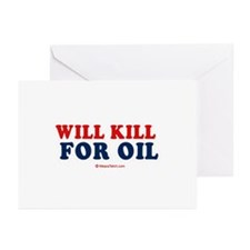 Will kill for oil - Greeting Cards (Pk of 10)