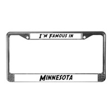 Famous in Minnesota License Plate Frame