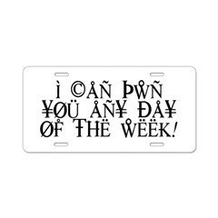 Pwn You Any Day Aluminum License Plate