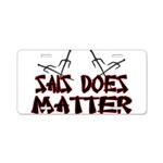 Sais Does Matter Aluminum License Plate