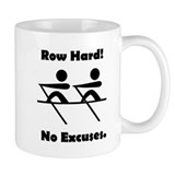 Row Hard! No Excuses. Small Mug