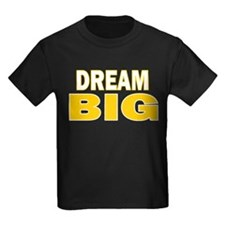 DREAM BIG T