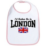 I'd Rather Be In London Bib