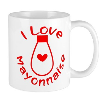 I Love Mayonnaise Mug