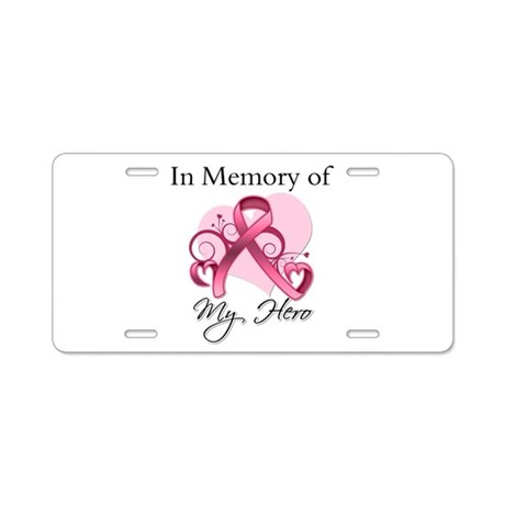 Breast Cancer In Memory Hero Aluminum License Plat