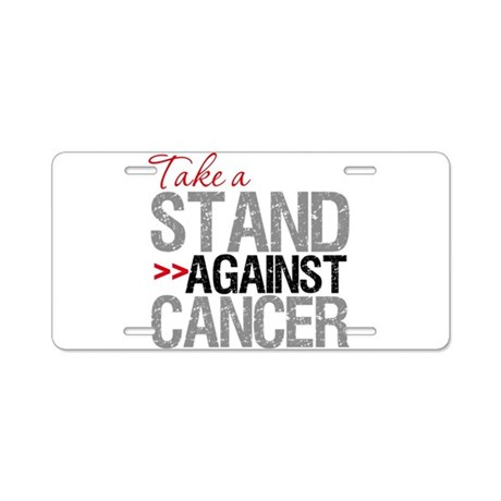 Take a Stand Against Cancer Aluminum License Plate