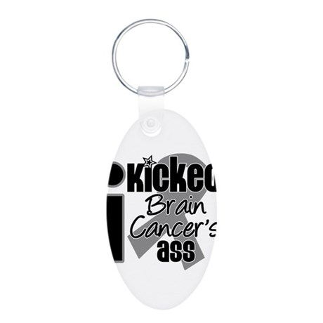 I Kicked Brain Cancer's Ass Aluminum Oval Keychain