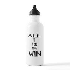 ALL I DO IS WIN Water Bottle