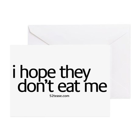 i hope they don't eat me Greeting Cards (Package o