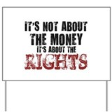 money rights Yard Sign