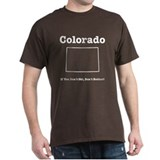Colorado:If You Don't Ski, Do Black T-Shirt