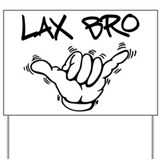 Hang Loose Lax Bro Yard Sign