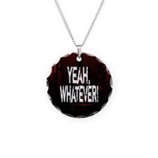 Yeah Whatever! Necklace