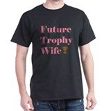 Future Trophy Wife Black T-Shirt