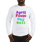 2011 April Fool's Day Long Sleeve T-Shirt