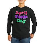 April Fool's Day 2 Long Sleeve Dark T-Shirt