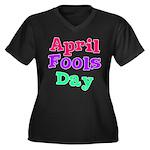 April Fool's Day 2 Women's Plus Size V-Neck Dark T
