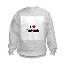 I * Nevaeh Sweatshirt