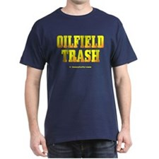 Oil Field Trash T-Shirt,Oil,Gas,Black Gold