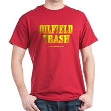 Oil Field Trash T-Shirt,Black Gold,Oil,Gas
