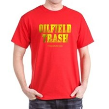 Oil Field Trash T-Shirt,Oil,Gas,Driller,Rig