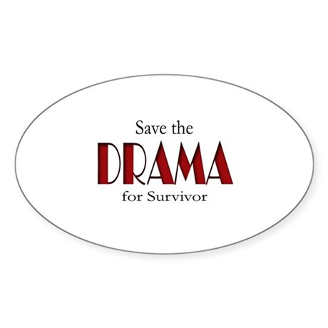 Drama on Survivor Sticker (Oval)