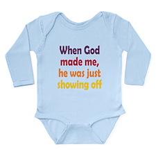 God Showing Off Long Sleeve Infant Bodysuit