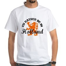 I'd Rather Be In Holland Shirt