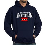 I'd Rather Be In Amsterdam Hoody