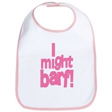 I might barf pink Bib