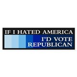IF I HATED AMERICA Bumper Bumper Sticker