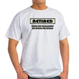 Retired, Under New Management T-Shirt