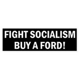 Fight Socialism Buy A Ford Car Sticker