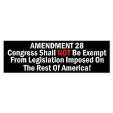 Amendment 28-Congress Shall Not Be Exempt Bumper Sticker