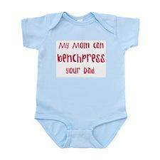 My mom can benchpress Infant Bodysuit