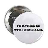 With Esmeralda Button