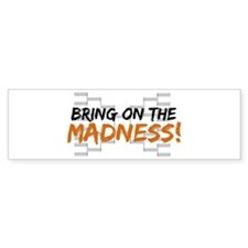 Bring on March Madness Bumper Sticker