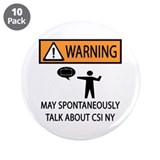 "Spontaneously Talk CSI New York 3.5"" Button (10 pa"