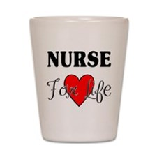 Nurse For Life Shot Glass
