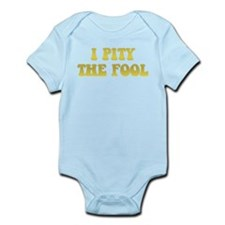 I Pity the Fool Infant Bodysuit