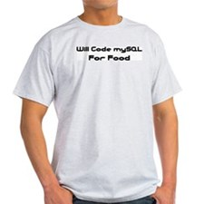 Will Code mySQL For Food Ash Grey T-Shirt