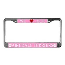 Pink We Love Our Airedale Terriers Frame
