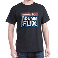 Dumb Fux News T-Shirt