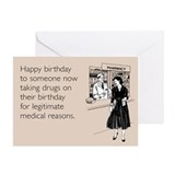 Legitimate Medical Reasons Greeting Card