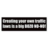 Creating your own traffic laws (Bumper Sticker)