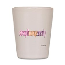 Strength Courage Serenity Shot Glass